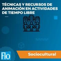 TÉCNICAS Y RECURSOS DE ANIMACIÓN EN ACTIVIDADES DE TIEMPO LIBRE Flo Formación